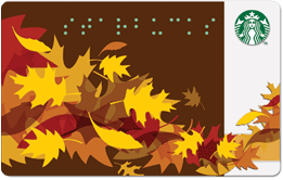 Gift card with Fall leaves graphic and Starbucks in braille